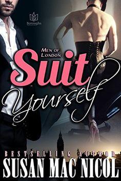 Suit Yourself (Men of London Book 3) by Susan Mac Nicol http://www.amazon.com/dp/B00X656C44/ref=cm_sw_r_pi_dp_uCezvb0Q00E93