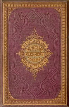 The Children's Hour Series - Published Edinburgh 1867attractive gilt design on pale purple cloth with some blind stamped detail
