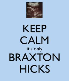 Braxton Hicks Contractions / First Time Mommy Blog / Facts about Braxton Hicks / False Labor