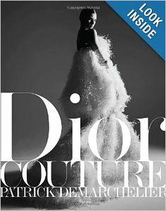 Dior Couture: Ingrid Sischy, Patrick Demarchelier: 9780847838028: Amazon.com: Books