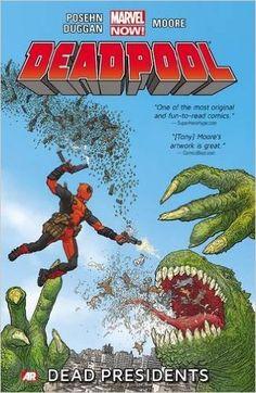 Deadpool - Volume 1: Dead Presidents (Marvel Now): Amazon.de: Brian Posehn, Gerry Duggan, Tony Moore: Fremdsprachige Bücher