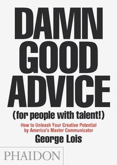 Damn Good Advice | General Non-fiction | Phaidon Store