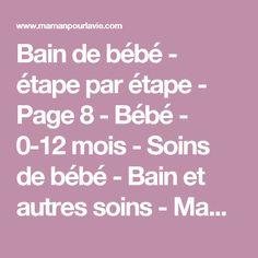 Bain de bébé - étape par étape - Page 8 - Bébé - 0-12 mois - Soins de bébé - Bain et autres soins - Mamanpourlavie.com Baby Hacks, Baby Tips, Kids And Parenting, Math, Miracle, Aide, Montessori, Parents, Education