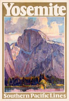 1926 Yosemite. Southern Pacific Lines poster by Maurice Logan ART & ARTISTS: Vintage Travel Posters - part 1
