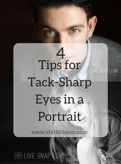 4 Tips for Sharp Eyes in Portraits. These tips will help you get sharp eyes in a picture and give you camera tips to do so!