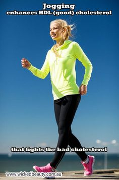 Health Benefits of Jogging: Enhances The HDL (Good) Cholesterol That Fights The Bad Cholesterol. www.wickedbeauty.com.au #BeHealthyBeBeautiful  #HealthandFitness #Workout #Exercise #Diet #HealthyFoodAndDrinks #HealthyEating #HealthyDrinks #Jogging