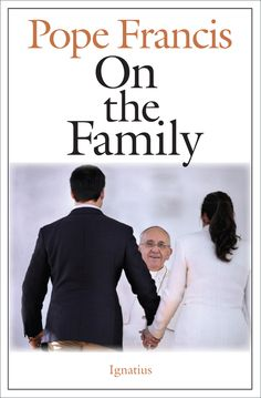 On the Family Pope Francis has often expressed his concern for the urgent pastoral needs of families in today's society. Underscoring that deep love and concern for the family, the Pope has spent many months speaking on this subject in his weekly Wednesday audience ...
