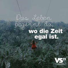 Visual Statements®️️️ Das Leben beginnt da, wo die Zeit egal ist. Sprüche / Zitate / Quotes / Leben / Freundschaft / Beziehung / Liebe / Familie / tiefgründig / lustig / schön / nachdenken