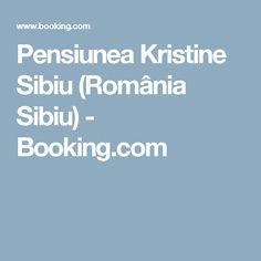 Pensiunea Kristine Sibiu (România Sibiu) - Booking.com Sibiu Romania, Kuta, Kuala Lumpur, Bali