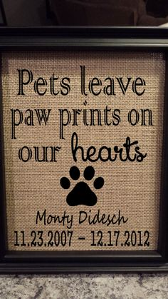 Framed Burlap Print - Pet Memorial - Pets Leave Paw Prints On Our Hearts - Dog - Cat - Deceased Pet - Memory Frame - Personalized - Memory Frame, Framed Burlap, Dog Memorial, Wedding Memorial, Printing On Burlap, Burlap Crafts, Monogram Frame, Pet Loss, Pet Memorials