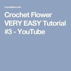 Crochet Flower  VERY EASY Tutorial #3 - YouTube