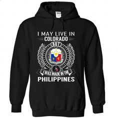 I May Live in Colorado But I Was Made in the Philippine - #fashion #music t shirts. ORDER NOW => https://www.sunfrog.com/States/I-May-Live-in-Colorado-But-I-Was-Made-in-the-Philippines-mppnnudopr-Black-Hoodie.html?60505
