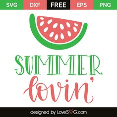 *** FREE SVG CUT FILE for Cricut, Silhouette and more *** Summer lovin'