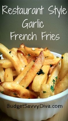 Restaurant Style Garlic Fries: super easy-uses frozen fries, fresh garlic, parsley, olive oil, salt & pepper. Easy Superbowl snack.