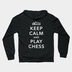 Keep Calm And Play Chess White - Chess - Hoodie | TeePublic