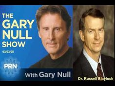 Vaccines, Depression & Neurodegeneration - Dr. Blaylock on The Gary Null Show - YouTube