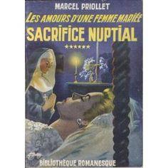 Les Amours D'une Femme Mariee - 6 - Sacrifice Nuptial de marcel priollet