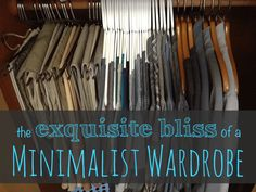 Why you might want to build a minimalist wardrobe, even if you never thought you could.