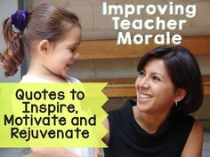 Are you looking for ways to improve teacher morale in your elementary, middle school, or high school level? You will want to read this educational blog post. {Free} Printable Quotes included in post.
