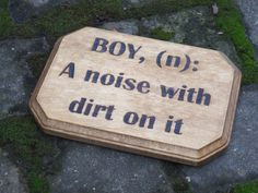 Boy A Noise With Dirt On It Definition Plaque Wood by HopeandHaven