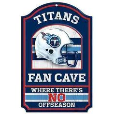 """TENNESSEE TITANS FAN CAVE WHERE THERE'S NO OFFSEASON WOOD SIGN 11""""X17'' WINCRAFT"""