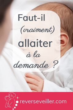 Should (really) breastfeed on demand? ~ Dreaming Awakens Faut-il (vraiment) allaiter à la demande ? ~ Rêver S'éveiller Should you really breastfeed on demand - Baby Health, Mom Advice, Baby Hacks, Baby Tips, Natural Baby, Diy Projects To Try, Little Babies, New Moms, Kids And Parenting