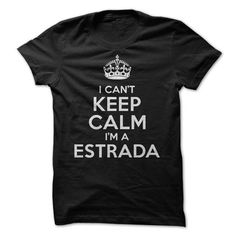 I cant keep calm Im a Estrada! - #pink shirt #athletic sweatshirt. BEST BUY => https://www.sunfrog.com/Funny/I-cant-keep-calm-Im-a-Estrada.html?68278
