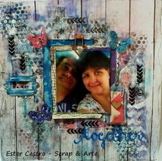 "Scrap & Arte: TUTORIAL MIX MEDIA LAYOUT ""JUNTOS"" PARA DIVAS IN R..."