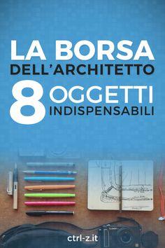 L'abito non fa il monaco. Ma la borsa fa l'architetto? Le 8 cose indispensabili ad un architetto, e i miei personali consigli per acquisti intelligenti!