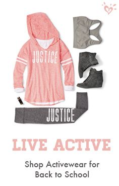 Jump high. Reach for the stars. It's a new year! Get back in the game wearing your favorite brand, front and center. Our made-to-match collection of brand essentials features soft fabrics, so-now fits and lots of Justice spirit! From goes-with-everything leggings, tops, sports bras, hoodies and accessories, our awesome activewear collection helps your kick the year off on the right style note!