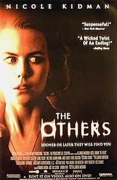 The Others is one of the most realistic spirit movie ever made!!!  Love It!!
