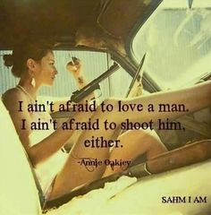 Annie Oakley #Quote #Love #