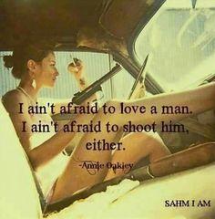 Annie Oakley #Quote #Love #