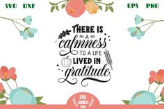 There is a calmness to a life lived in gratitude Cut File