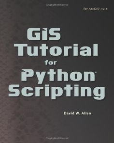 GIS Tutorial for Python Scripting- practical examples, exercises, and assignments to help students develop proficiency using Python® in ArcGIS®.