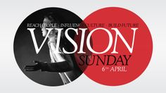 Vision Sunday 6th April