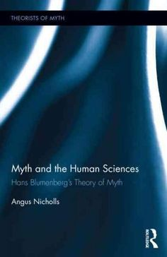 Myth and the Human Sciences: Hans Blumenberg's Theory of Myth