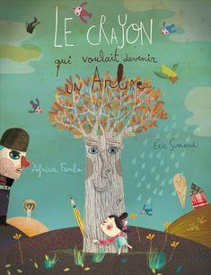 Africa Fanlo's blog: ...Le Crayon qui voulait devenir un arbre...