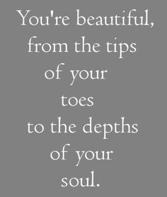 Your Beautiful Quotes You Are Beautiful3  I Have To Tell Myself Pinterest
