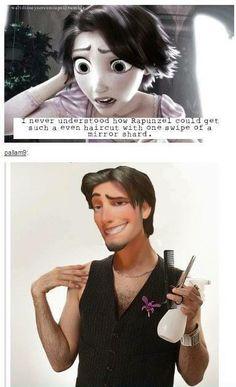 Rapunzel's hair stylist...Flynn Rider?