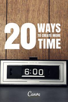 20 Ways to Create More Time http://advancedlifeskills.com/blog/20-time-management-tips/