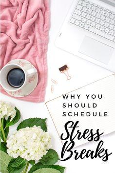 Why you should schedule stress breaks letsplanourtomorrow.com