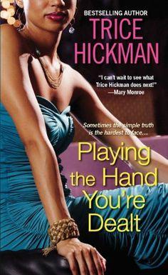 Playing the Hand You're Dealt by Trice Hickman, http://www.amazon.com/dp/B00KDICXLS/ref=cm_sw_r_pi_dp_hDApub04KMP3S