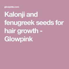 Kalonji and fenugreek seeds for hair growth - Glowpink