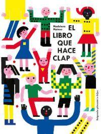El Libro que hace clap / Madalena Matoso I* Mat LLIBRE JOC