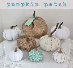 †love the pumpkin made of burlap (none of the others have been?) ... brown jute makes nice seams - not sure about the aqua in my color scheme. also love the real pumpkin stems (short ones), also strips of ragged muslin would be nice for wrapping pumpkin shapes