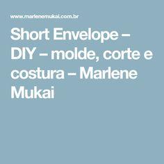Short Envelope – DIY – molde, corte e costura – Marlene Mukai