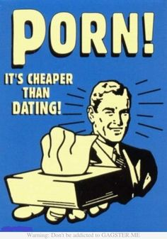 It's cheaper than dating! True story!