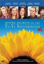 DIVINE SECRETS OF THE YA-YA SISTER MOVIE