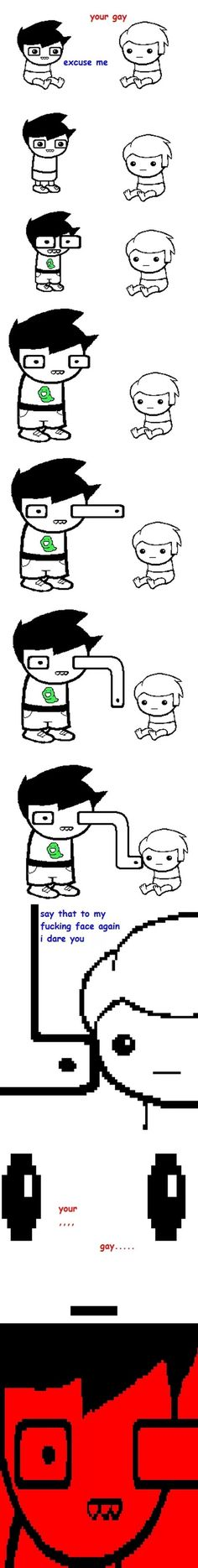 I don't even know. << this is Homestuck. No one does.